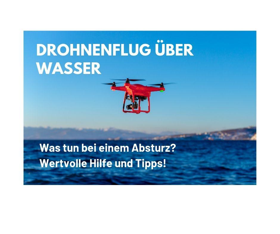 Drohnenabsturz über Wasser?        Wertvolle Tipps fürKopterpiloten!
