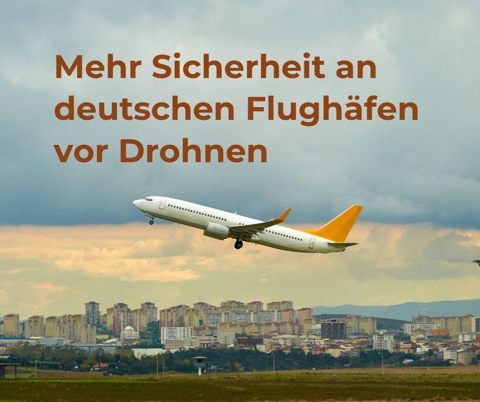 Deutsche Flughäfen sollen zukünftig besser vor Drohnen geschütztwerden
