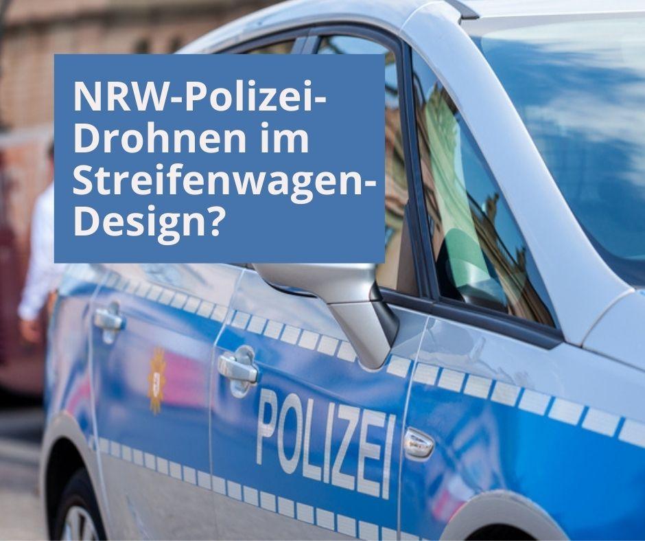 Polizei Drohnen bald in Streifenwagen-Optik?