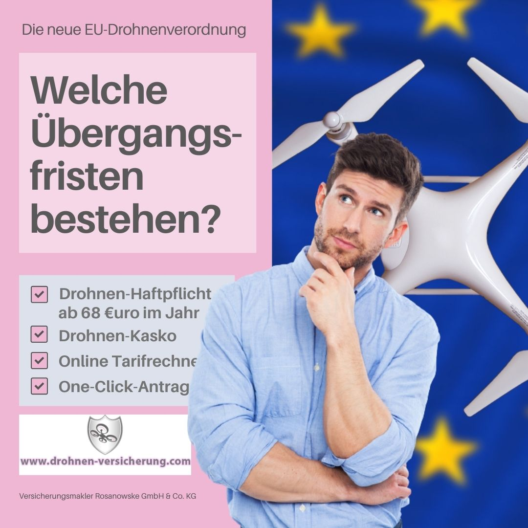 Die Übergangsfristen der neuen EU-Drohnenverordnung